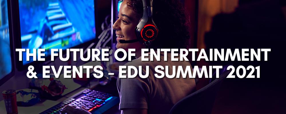 CSUEA The Future of Entertainment & Events – EDU Summit webinars